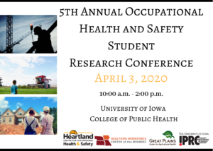 5th Annual Occupational Health & Safety Student Research Conference @ College of Public Health   Iowa City   Iowa   United States