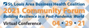 St. Louis Area Business Health Coalition 2021 Community Forum @ Virtual